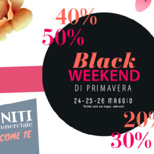 Black Weekend di Primavera: fino al 50% di sconti!